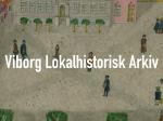 Viborg Lokalhistoriske Arkiv