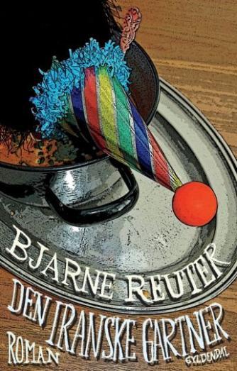 Bjarne Reuter: Den iranske gartner : roman